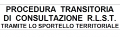 Procedura Transitoria di Consultazione R.L.S.T.